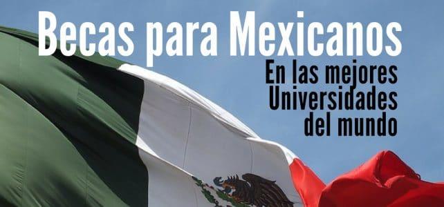 Becas para mexicanos en las mejores universidades del mundo
