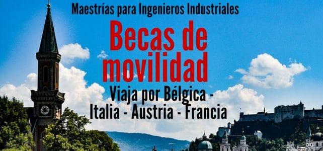 Becas de Movilidad para viajar por Bélgica – Italia – Austria – Francia. Ideal para ingenieros