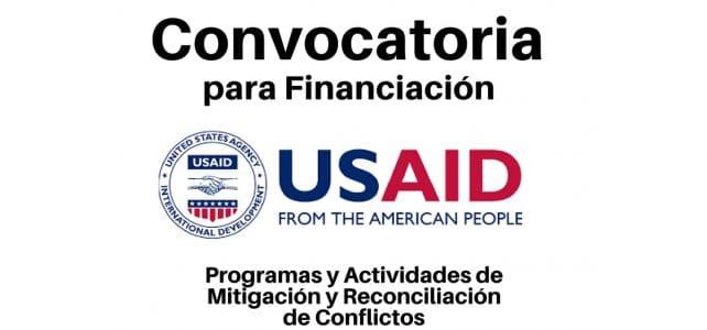 Convocatoria de USAID para financiación a Programas y Actividades de Mitigación y Reconciliación de Conflictos