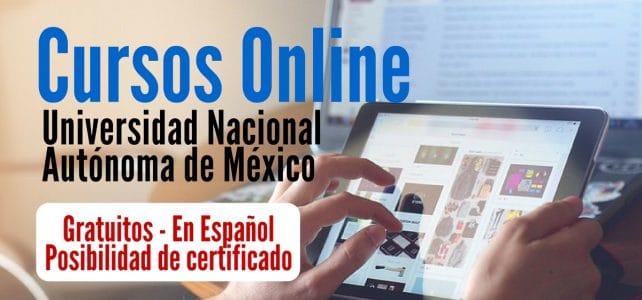 Cursos Online de La Universidad Nacional Autónoma de México – Gratis y en Español –