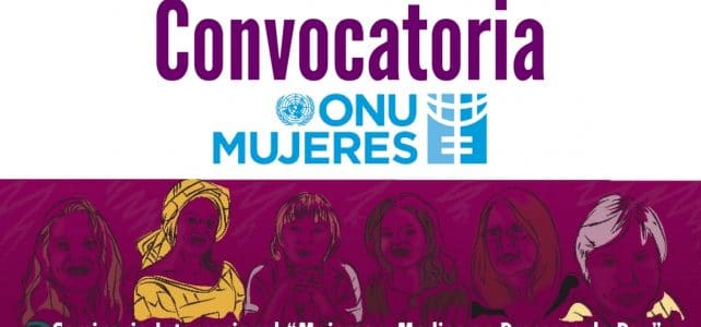 Convocatoria ONU MUJERES: seminario internacional mujeres y mediosen procesos de paz