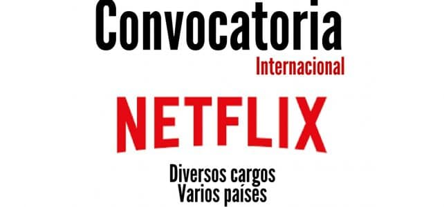 Convocatoria abierta para trabajar con Netflix
