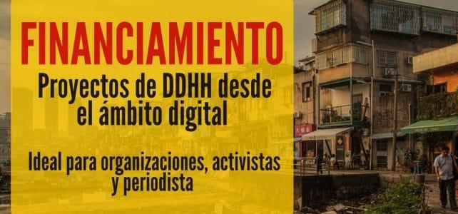Financiación para organizaciones, activistas y periodistas que trabajen DD.HH con proyectos digitales
