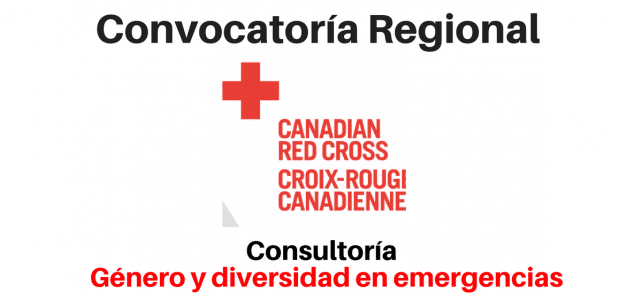 Convocatoria con la Cruz Roja Canadiense en Género y Emergencias