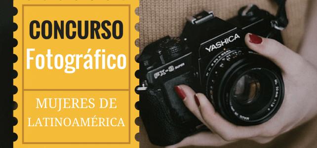 Concurso fotográfico para mujeres latinoamericanas