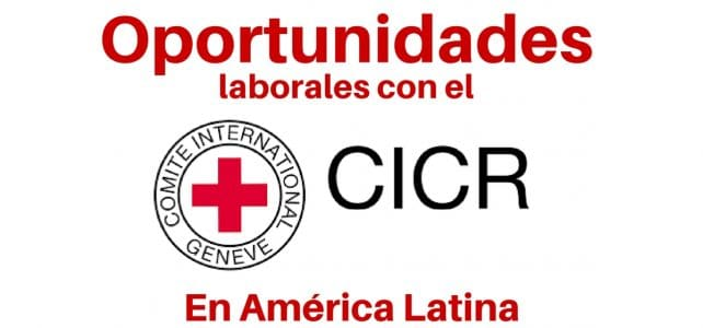 Oportunidades laborales con el CICR en América Latina