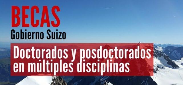 Becas del Gobierno Suizo para doctorado y posdoctorado en cualquier disciplina