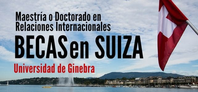 Becas para estudiar en Ginebra – Instituto de estudios internacionales y desarrollo