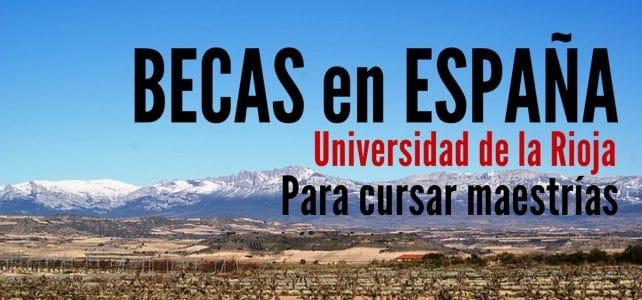 Becas en España para Latinoamericanos – maestrías en la Universidad de la Rioja