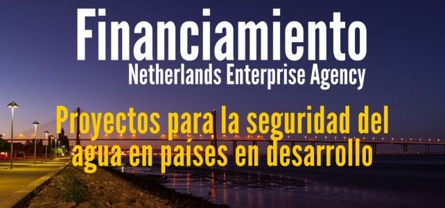 Financiamiento del Gobierno de Holanda a proyectos para la seguridad del agua en países en desarrollo