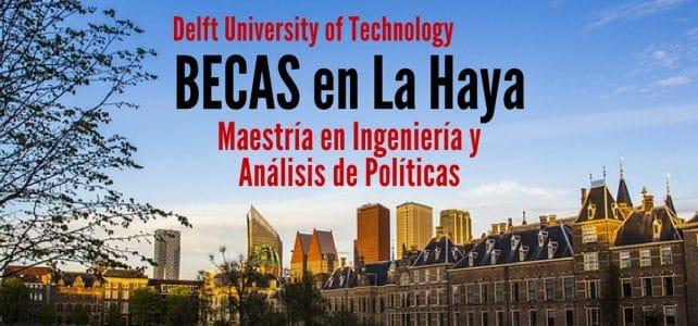 Becas en La Haya para cursar maestría en Ingeniería y Análisis de Políticas
