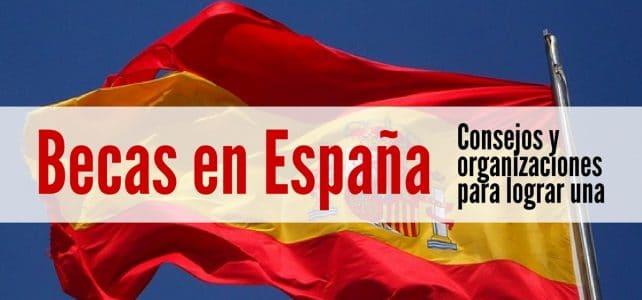 Top de las 5 mejores organizaciones que asignan Becas a extranjeros y españoles para estudiar en España