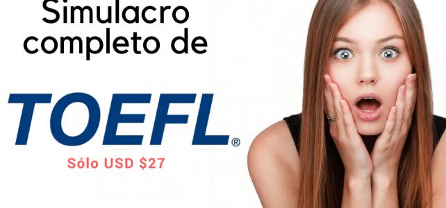 Simulacro COMPLETO del examen TOEFL y IELTS online por solo U$27 !