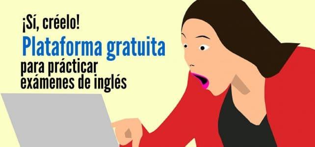 Test para practicar de manera online y gratuita los más Importantes exámenes de inglés
