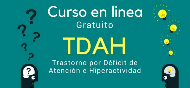 Curso sobre el TDAH en línea y gratuito !