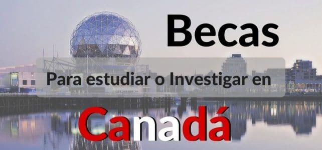 Becas para estudiar o investigar en Canadá para estudiantes