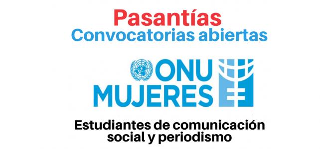 Convocatoria abierta: Pasantías con ONU Mujeres