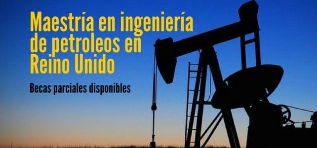 Estudia Maestría en Ingeniería Petrolera en el Reino Unido!