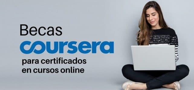Becas Coursera para certificados en cursos online