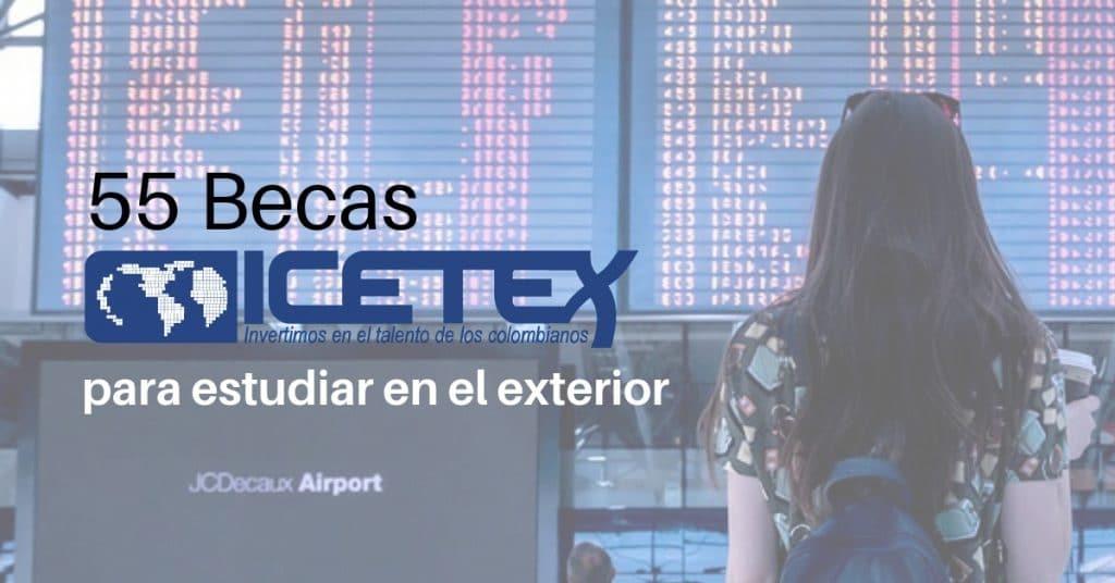 55 becas para estudiar en el exterior m s oportunidades - Becas para colombianos en el exterior ...