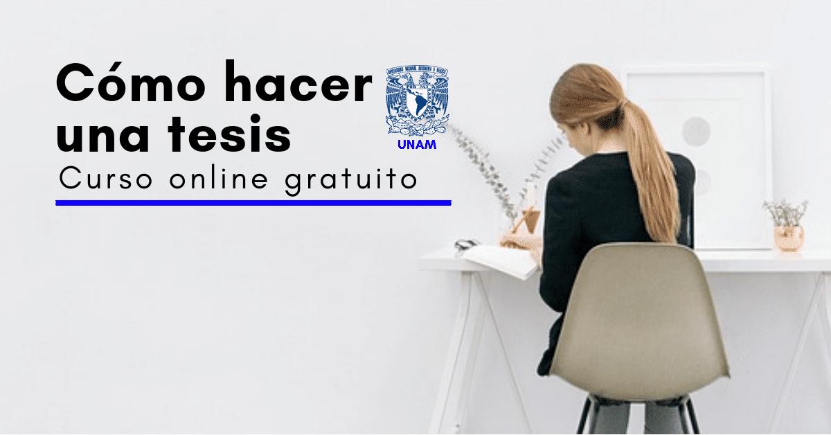 Unam Curso Online Y Gratuito Sobre Cómo Hacer Una Tesis