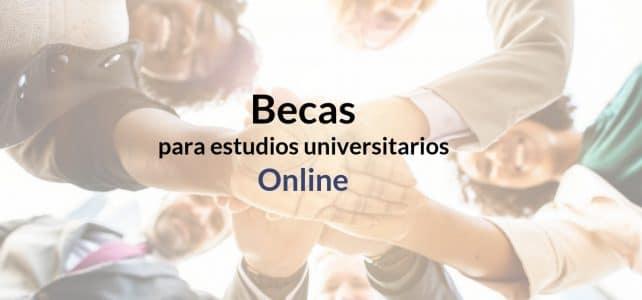 Becas para estudios universitarios Online