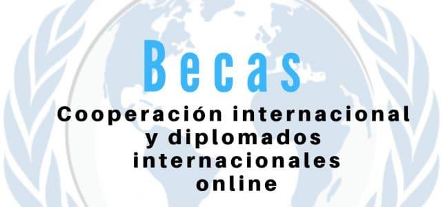 Becas en cooperación internacional y diplomados internacionales online