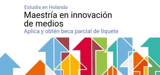 Maestría en Países Bajos: Innnovación de Medios