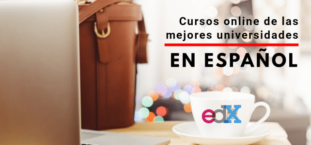 20 cursos online en español con las mejores universidades del mundo