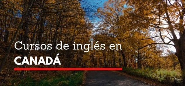 Todo lo que deseas saber sobre: Cursos de inglés en Canadá