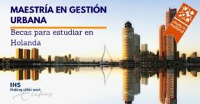 Becas en Instituto de Estudios de Vivienda y Desarrollo Urbano (IHS) de la Universidad de Erasmus en Holanda.