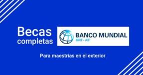 Becas completas para maestrías con el Banco Mundial