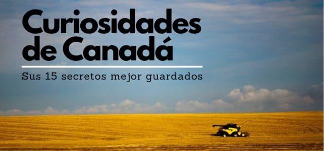 15 Curiosidades de Canadá y sus BECAS