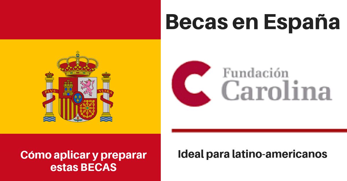 Becas en España para Latinoamericanos con la Fundación Carolina - Más  Oportunidades