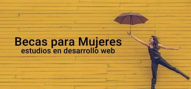 Becas para que mujeres  estudien desarrollo web