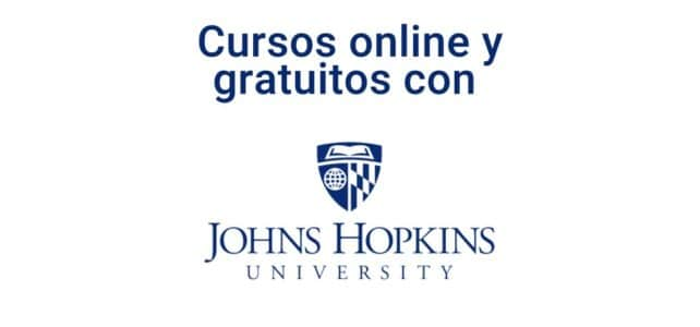 Cursos online gratuitos con la Universidad Johns Hopkins